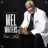 True Love Lyrics Mel Waiters