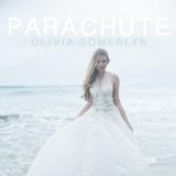 Parachute (Single) Lyrics Olivia Somerlyn