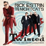 Twisted Lyrics Rick Estrin And The Nightcats