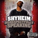 Disrespectfully Speaking Lyrics Shyheim