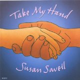 Take My Hand Lyrics Susan Savell