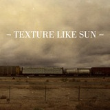 Texture Like Sun (EP) Lyrics Texture Like Sun