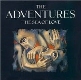The Sea of Love Lyrics The Adventures
