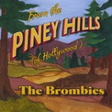 From the Piney Hills (of Hollywood) Lyrics The Brombies
