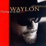 Closing In On the Fire Lyrics Waylon Jennings