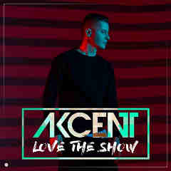 Love The Show Lyrics Akcent