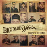 Beautiful Offerings Lyrics Big Daddy Weave