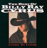 The Best of Billy Ray Cyrus: Cover to Cover Lyrics Billy Ray Cyrus