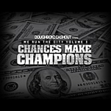We Run the City, Vol. 3 Chances Make Champions Lyrics Doughboyz Cashout