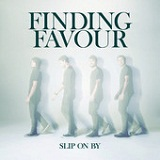 Slip On By (Single) Lyrics Finding Favour