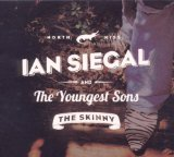 The Skinny Lyrics Ian Siegal & The Youngest Sons
