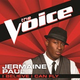 I Believe I Can Fly (The Voice Performance) (Single) Lyrics Jermaine Paul