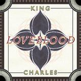 LoveBlood (EP) Lyrics King Charles
