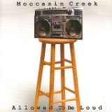 Allowed to Be Loud Lyrics Moccasin Creek