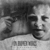Disintegrator Lyrics On Broken Wings
