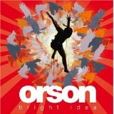 Bright Idea Lyrics Orson