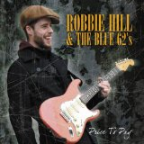 Price To Pay Lyrics Robbie Hill & The Blue 62′s