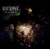 Projekt Herz (EP) Lyrics We Butter The Bread With Butter