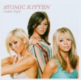 Ladies Night Lyrics Atomic Kitten