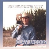 Try Something New Lyrics Clay Jacobs