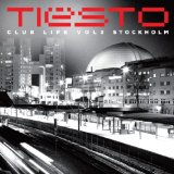 Club Life, Vol. 3: Stockholm Lyrics DJ Tiesto