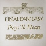 Plays To Please Lyrics Final Fantasy