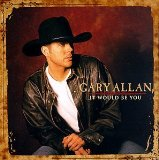 It Would Be You Lyrics Gary Allan