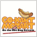 On the Hot Dog Streets Lyrics Go-Kart Mozart