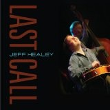 Last Call Lyrics Jeff Healey Band