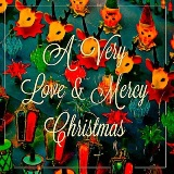 A Very Love & Mercy Christmas Lyrics Kathryn Caine & Sam P. Bush