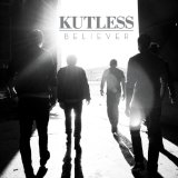 Believer Lyrics Kutless