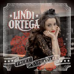 Faded Gloryville Lyrics Lindi Ortega