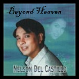 Beyond Heaven Lyrics Nelson Del Castillo