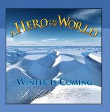 Winter is Coming (A Holiday Rock Opera) Lyrics A Hero For The World