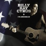 I'm American Lyrics Billy Ray Cyrus