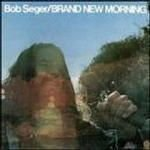 Brand New Morning Lyrics Bob Seger