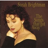 The Songs That Got Away Lyrics Brightman Sarah