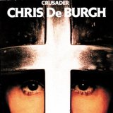 Crusader Lyrics Chris De Burgh