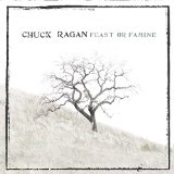 Feast or Famine Lyrics Chuck Ragan