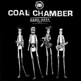 Dark Days Lyrics Coal Chamber