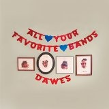 All Your Favorite Bands Lyrics Dawes