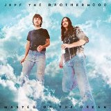 Wasted On The Dream Lyrics JEFF the Brotherhood