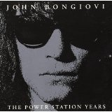John Bongiovi: The Powerstation Years  Lyrics Jon Bon Jovi