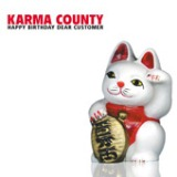 Happy Birthday Dear Customer Lyrics Karma County