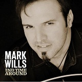 2nd Time Around Lyrics Mark Wills
