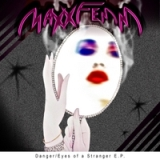 Danger / Eyes of a Stranger - EP Lyrics Maxxfemm