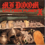 Live from Planet X Lyrics MF Doom