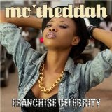 Franchise Celebrity Lyrics Mo'Cheddah