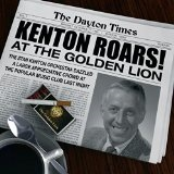 Kenton Roars! At the Golden Lion Lyrics Stan Kenton