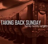 Twenty Twenty Surgery (Single) Lyrics Taking Back Sunday